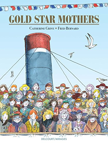 Gold star mothers   Grive, Catherine (1959-....). Auteur