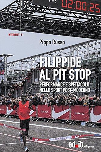 Filippide al pit stop. performance e spettacolo nello sport post-moderno