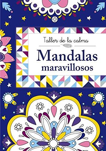 Taller de la calma. Mandalas maravillosos (Castellano - A Partir De 6 Años - Libros Didácticos - Taller De La Calma) por Varios Autores