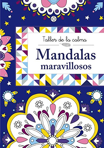 Taller De La Calma. Mandalas Maravillosos (Castellano - A Partir De 6 Años - Libros Didácticos - Taller De La Calma) por VV. AA.