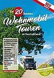 Die 20 besten Wohnmobil-Touren in Deutschland: Band 2
