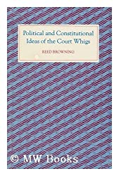 Political and Constitutional Ideas of the Court Whigs