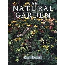Natural Garden by Ken Druse (1988-12-12)