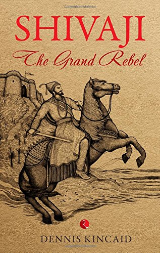 Shivaji: The Grand Rebel