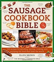 The Sausage Cookbook Bible: 500 Recipes for Cooking Sausage by Ellen Brown (2010-11-23)