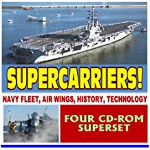 Supercarriers! Encyclopedia of Navy Aircraft Carriers - Complete Coverage of Today's Fleet, Future Plans, History of Carriers, USS Reagan, Air Wings, Strike Groups (Four CD-ROM Set)