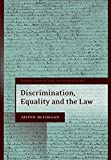 Discrimination, Equality and the Law (Human Rights Law in Perspective Book 19)