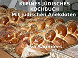 Kleines jüdisches Kochbuch: Mit jüdischen Anekdoten (German Edition)