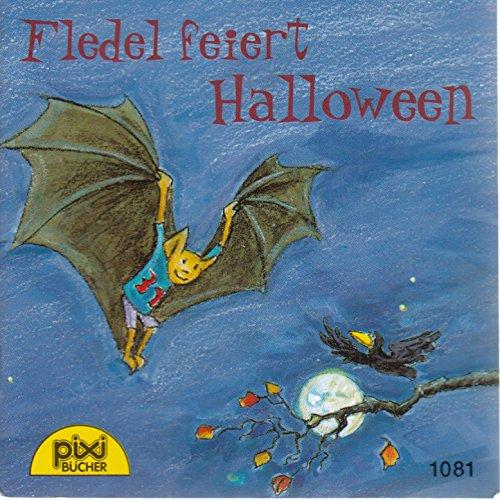 Fledel feiert Halloween - Pixi-Buch Nr. 1081 Einzeltitel aus Pixi-Serie 127 (aus (Geschichte Halloween Buch)