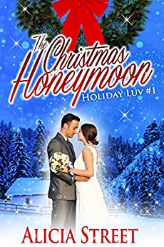 The Christmas Honeymoon (A Holiday Luv Novella) by [Street, Alicia]
