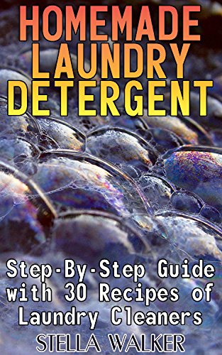 homemade-laundry-detergent-step-by-step-guide-with-30-recipes-of-laundry-cleaners-homemade-cleaners-