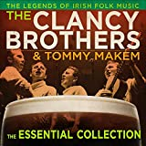 The Clancy Brothers and Tommy Makem - The Essential Collection (Legends of Irish Folk Music) 3 CD, 90 Track Collection