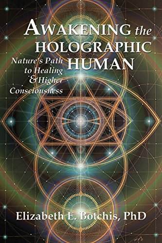 awakening-the-holographic-human-natures-path-to-healing-and-higher-consciousness-english-edition
