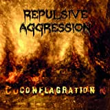 Repulsive Aggression: Conflagration (Audio CD)