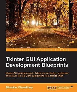 Tkinter GUI Application Development Blueprints by [Chaudhary, Bhaskar]