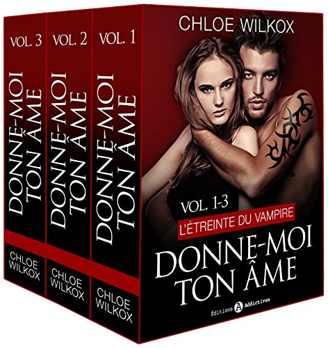 Livre Donne-moi ton âme - 1-3: L'étreinte du vampire pdf ebook