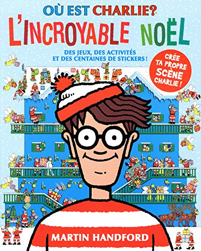 Où est Charlie? L'incroyable Noël! par Martin HANDFORD