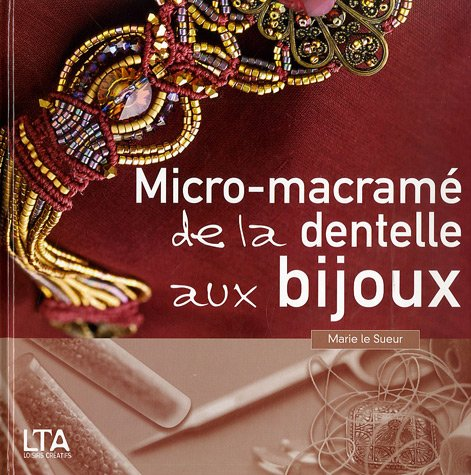 Micro-macramé : Dentelle, bijoux par Marie Le Sueur