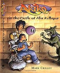 Akiko in the Castle of Alia Rellapor (Akiko (Bantam Hardcover)) by Mark Crilley (2001-09-05)