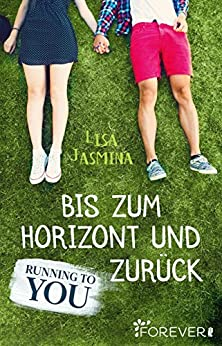 Running to you: Bis zum Horizont und zurück (Running with you 1) Descargar Epub