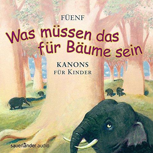 was-mussen-das-fur-baume-sein-25-kanons-fur-kinder