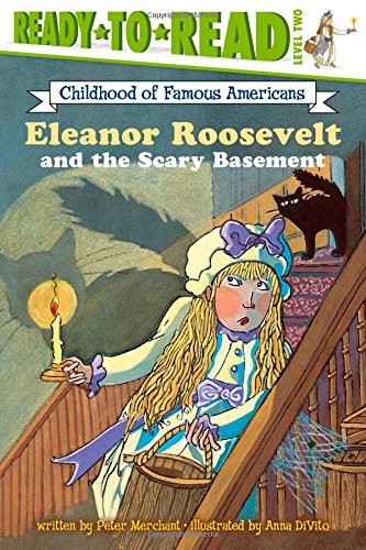 Eleanor Roosevelt and the Scary Basement (Ready-To-Read Childhood of Famous Americans - Level 2 (Paperback))