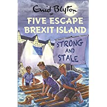 Five Escape Brexit Island (Enid Blyton for Grown Ups)