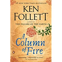 A Column of Fire: A Novel (Kingsbridge) (English Edition)