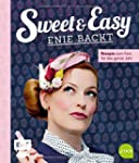 Sweet and Easy - Enie backt: Rezepte...