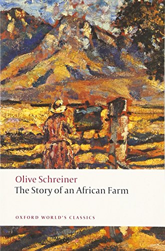 Oxford World's Classics: The Story of an African Farm (World Classics)