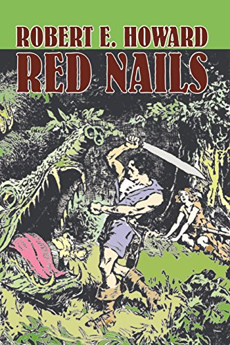 Red Nails by Robert E. Howard, Fiction, Fantasy Cover Image