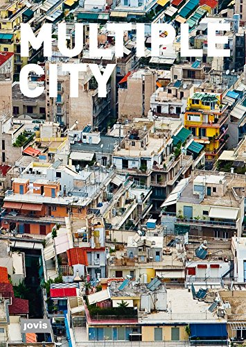 Multiple City: STADTKONZEPTE 1908/2008 / Urban Concepts 1908/2008