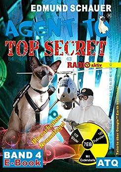 """Agent TQ """"Top Secret"""": Vorsicht Radioaktiv (Agent TQ ermittelt 4) (German Edition) by [Schauer, Edmund]"""
