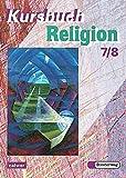 Kursbuch Religion 2000 / Arbeitsbuch für höheres Lernniveau: Kursbuch Religion 2000: Arbeitsbuch 7 / 8 - Gerhard Kraft