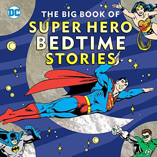 The Big Book of Super Hero Bedtime Stories (DC Super Heroes) (Big Hero 6-comic)
