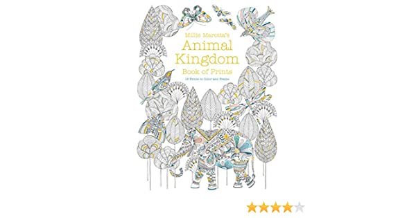 Millie Marottas Animal Kingdom Book Of Prints Marotta Adult Coloring Amazoncouk 9781454710318 Books