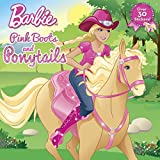 Pink Boots and Ponytails (Barbie) (Pictureback(R))