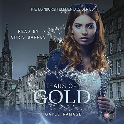 Tears of Gold: Edinburgh Elementals, Book 2