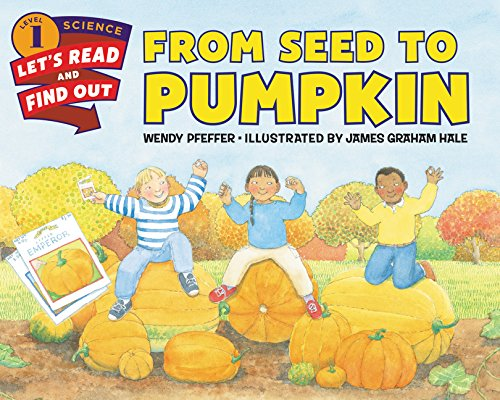 From Seed to Pumpkin (Lets-Read-and-Find-Out Science Stage 1)