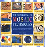 Encyclopedia Of Mosaic Techniques: A Step-by-step Visual Directory, With An Inspirational Gallery Of Finished Works (Encyclopedia of Art Techniques) by Emma Biggs (1996-12-04)