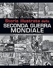 Idea Regalo - Storia illustrata della seconda guerra mondiale. Ediz. illustrata