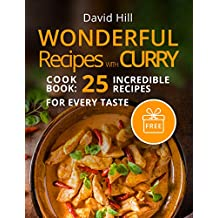 Wonderful recipes with curry. Cookbook: 25 incredible recipes for every taste. (English Edition)