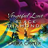 Black Diamonds (Vengeful Love Trilogy, Band 3)