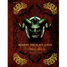 """Against the Slave Lords: """"A"""" Series Classic Adventure Compilation: (A0 - A4) (D&d Adventure) (Advanced Dungeons & Dragons) by Wizards RPG Team (2013-06-18)"""