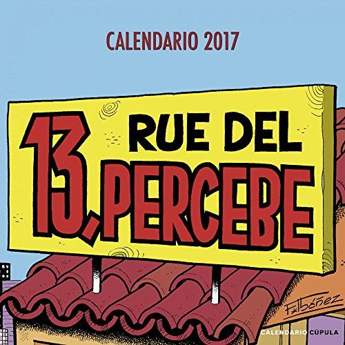 Calendario 13 Rue Del Percebe 2017 (Calendarios y agendas)