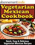 Mexican Vegetarian Cookbook: Quick, E...