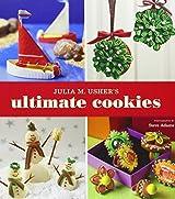 Julia M. Usher's Ultimate Cookies by Julia M. Usher (2011-11-01)