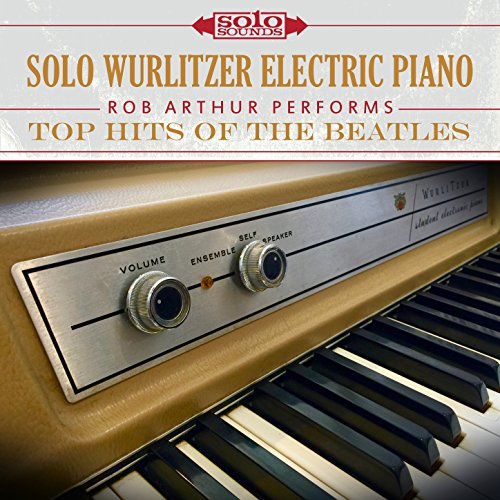 Top Hits of the Beatles: Solo Wurlitzer Electric Piano (Wurlitzer Electric Piano)