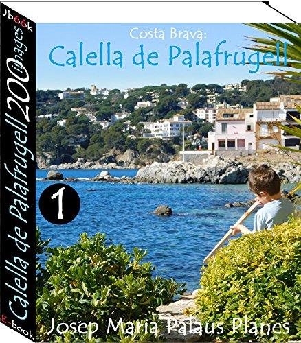 Couverture du livre Costa Brava: Calella de Palafrugell (200 images) -1-