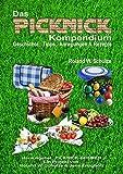 Das PICKNICK-Kompendium: Geschichte, Tipps, Anregungen & Rezepte